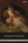 Androide Karenina - Leo Tolstoy, Camila Batlles Vinn, Ben H. Winters, Eugene Smith