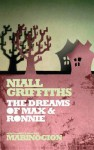 The Dreams of Max & Ronnie - Niall Griffiths