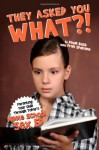 They Asked You What?!: Middle School Sex Ed. - David Beck, Fran Spokane