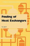 Fouling of Heat Exchangers - T.R. Bott