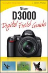 Nikon D3000 Digital Field Guide - J. Thomas