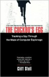 The Cuckoo's Egg: Tracking a Spy Through the Maze of Computer Espionage - Clifford Stoll