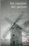 """Los Cuentos del """"Quijote"""" - Miguel de Cervantes Saavedra, Felix Garcia Moriyon, Andrés Trapiello"""