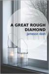 A Great Rough Diamond - Jameson Dash