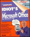 The Complete Idiot's Guide to Microsoft Office 95 - Sherry Willard Kinkoph Gunter