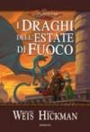 I draghi dell'estate di fuoco - Margaret Weis, Tracy Hickman, Annarita Guarnieri