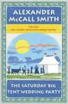 Saturday Big Tent Wedding Party - Alexander McCall Smith