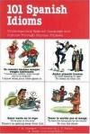 101 Spanish Idioms - Jean-Marie Cassagne, Luc Nisset