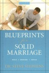 Blueprints for a Solid Marriage: Build/Repair/Remodel (Focus on the Family Book) - Steve Stephens