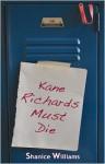 Kane Richards Must Die - Shanice Williams