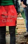 The Writing Class - Stephanie Johnson