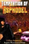 The Temptation of Asphodel - Celina Summers