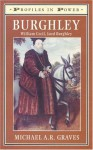 Burghley: William Cecil, Lord Burghley - Michael A.R. Graves