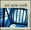 Art New York: A Guide to Contemporary Art Spaces - Kathy Battista, Sian Tichar