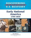 Early National America: 1790-1850 - Tim McNeese, Richard Jensen