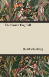 The Harder They Fall - Budd Schulberg