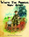 Where The Poppies Now Grow - Hilary Robinson, Martin Impey