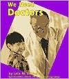 We Need Doctors - Lola M. Schaefer, Lola M.