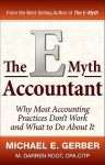 The E-Myth Accountant: Why Most Accounting Practices Don't Work and What to Do About It (E-Myth Vertical) - Michael E. Gerber, M. Darren Root