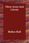 Three Acres and Liberty - Bolton Hall