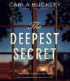 The Deepest Secret: A Novel - Carla Buckley, Kirsten Potter