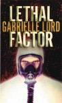 Lethal Factor - Gabrielle Lord