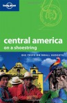 Central America on a Shoestring - Robert Reid, Gary Chandler, Carolina A. Miranda, Lonely Planet