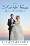 The Before-You-Marry Book of Questions - Bill Farrel, Pam Farrel