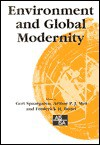 Environment and Global Modernity - Gert Spaargaren, Arthur P Mol, Frederick H. Buttel