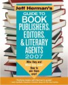 Jeff Herman's Guide to Book Publishers, Editors & Literary Agents 2007 (Jeff Herman's Guide to Book Editors, Publishers, and Literary Agents) - Jeff Herman, Sid Baron