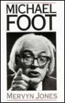 Michael Foot - Mervyn Jones