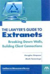 The Lawyer's Guide To Extranets: Breaking Down Walls, Building Client Connections - Douglas Simpson