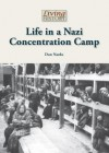 Life in a Nazi Concentration Camp (Living History) - Don Nardo