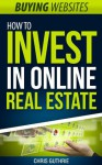 Buying Websites - How To Invest In Online Real Estate - Chris Guthrie
