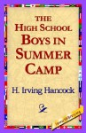 The High School Boys in Summer Camp - H. Irving Hancock