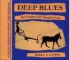 Deep Blues: Bill Traylor, Self-Taught Artist - Mary E. Lyons
