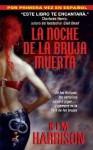 La Noche de la Bruja Muerta - Kim Harrison, Felipe Cardenas