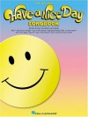 Have a Nice Day Songbook - Hal Leonard Publishing Company