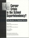 Career Crisis in the Superintendency: The Results of a National Survey - Bruce Cooper, Lance D. Fusarelli