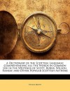A Dictionary of the Scottish Language: Comprehending All the Words in Common Use in the Writings of Scott, Burns, Wilson, Ramsay, and Other Popular - Thomas Brown