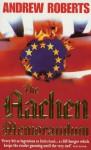 The Aachen Memorandum - Andrew Roberts