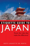 Etiquette Guide to Japan: Know the Rules that Make the Difference! - Boyé Lafayette de Mente