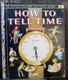 How to Tell Time (A Little Golden Book) - Jane Werner Watson, Eleanor Dart