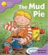 The Mud Pie (Oxford Reading Tree: Stage 1+: First Phonics) - Roderick Hunt