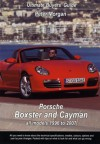 Porsche Boxster & Cayman: Ultimate Buyer's Guide - Peter Morgan