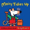 Maisy Tidies Up. Lucy Cousins - Lucy Cousins