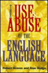 The Use and Abuse of the English Language - Robert Graves, Alan Hodge