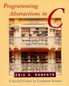 Programming Abstractions in C: A Second Course in Computer Science - Eric S. Roberts