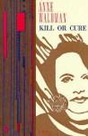 Kill or Cure - Anne Waldman