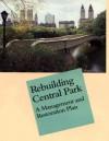 Rebuilding Central Park: A Management and Restoration Plan - Elizabeth Barlow Rogers, John Berendt, Marianne Cramer, Bruce Kelly, Philip N. Winslow, Judith L. Heintz, James Marston Fitch